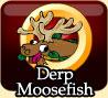 Derp Moosefish