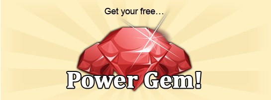 Get your Free Power Gem